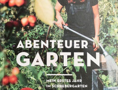 """Buchtipp """"Abenteuer Garten von Carolin Engwert"""